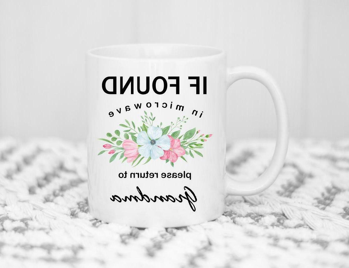 Funny Coffee Mug If Found In Microwave Please Return To Gran