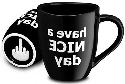 Funny Cup Have a Nice Day with Middle Finger on the Bottom D