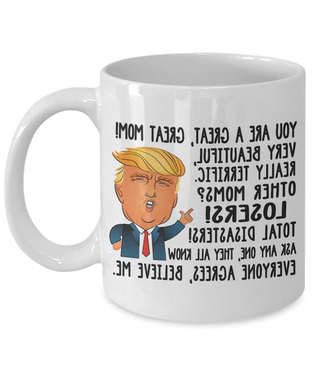 Funny Donald Trump Great Mom Coffee Mug Mommy Gift For Mothe