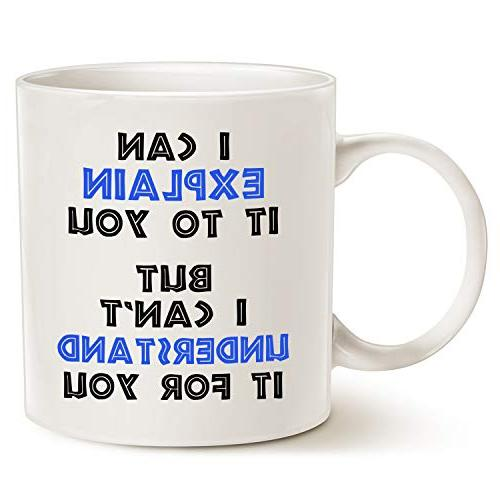 Funny Engineer Coffee Mug Can Explain It You But I Understand For You - Best Engineering Gifts for Cup White,