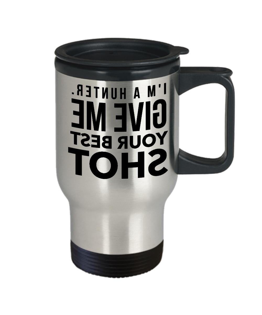 Hunting Coffee Mug - Travel Cup Gifts for Men or Women Hunte