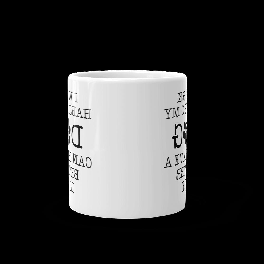 I My A Better Life | 11 oz Mug