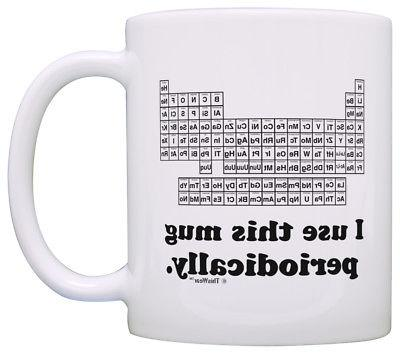 Science Gifts for Adults I Use this Mug Periodically Funny C