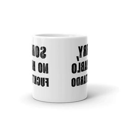 Sorry, 11oz Funny Coffee Dishwasher