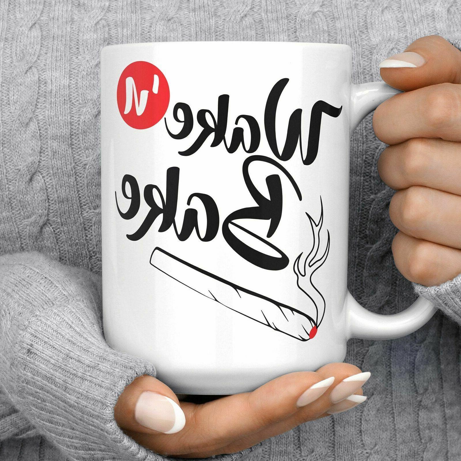 Wake N Bake Marijuana Coffee Mug Microwave And Dishwasher Sa
