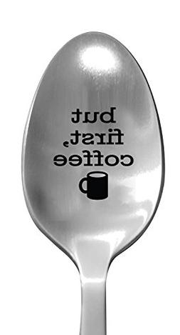 """Laser Engraved""""But First, Coffee"""" Stainless Steel Spoon - Co"""