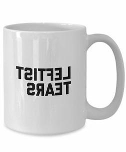 Leftist Tears Mug - Leftists Coffee Cup - The Lefties Hot Or