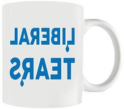 Liberal Tears Funny Political Coffee Mug - Make a Birthday a