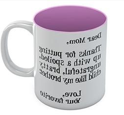 Mother's Day Gift idea For Mom Funny Coffee Mug - Dear Mom: