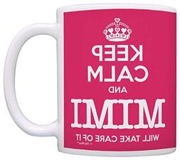 Mother's Day Gift Keep Calm Mimi Will Take Care of It Funny