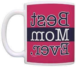 Mothers Day Gift for Mom Best Mom Ever Mom Coffee Mug Tea Cu