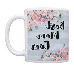 Mothers Day Mug Best Mom Ever Coffee Mug Mom Tea Cup Moms Ce