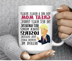 NEW ! Donald Trump You are a Great Mom Coffee Mug- Trump Gre