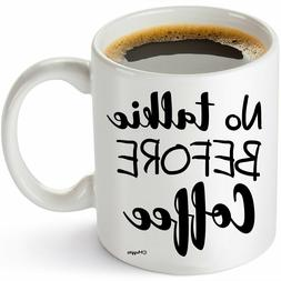 No Talkie Before Coffee Mug - Specital Gift 11oz For Friends