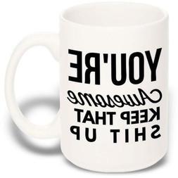 15 oz Large Funny Coffee Mug: You're Awesome Unique Ceramic
