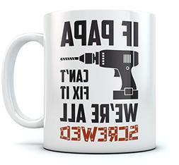 If Papa Can't Fix It We're All Screwed Coffee Mug Christmas