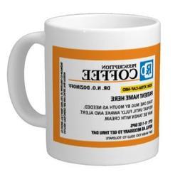 Personalized Prescription Coffee Mug, Add A Custom Name - Gr