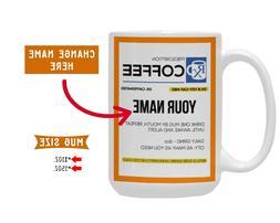 Personalized Rx Prescription Coffee Mug Cup - Custom Name Gi