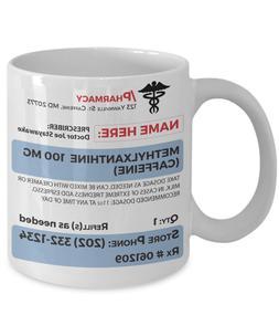 Prescription Coffee Mug Personalized 11 oz Ceramic Gift For