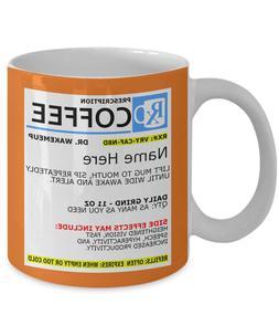 Prescription Coffee - Personalized Gift - 11oz & 15oz Coffee