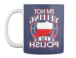Sensational Im Not Yelling Polish - I'm Gift Coffee Mug Gift