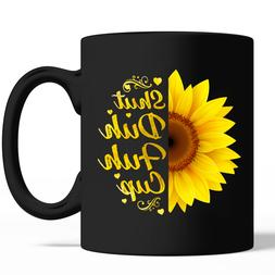 Shut Duh Fuh Cup Sunflower Funny 11oz Coffee Mug