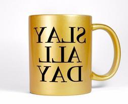 Slay All Day Gold Coffee Mug Tea Cup Women's Motivational Hu