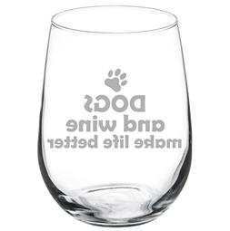 17 oz Stemless Wine Glass Funny Dogs and Wine Make Life Bett