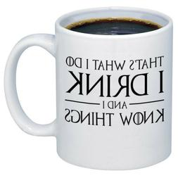 That's what I do I Drink and I know the Things Ceramic Coffe