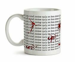 The Shining Inspired Mug  Coffee Mug Stephen King All Work a