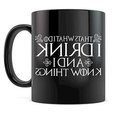That's What I Do I Drink And I Know Things Coffee Mug Game o