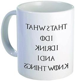 A Mug To Keep That's What I Do, I Drink and I Know Things Co