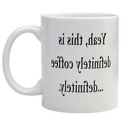 Witty Yetis Yeah, This Is Definitely Coffee...Definitely Mug