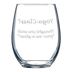 """Yoga class? Thought you said """"pour me a glass!"""" stemless win"""